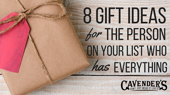 8 Gift Ideas For The Person On Your List Who Has Everything